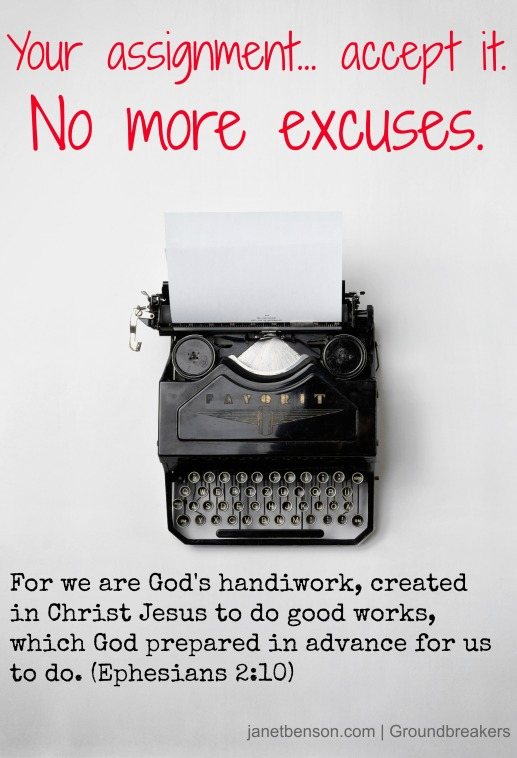 Accept your assignment no excuses Ephesians 2.10