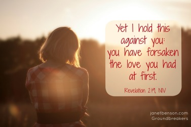 forsaken first love Revelation 2.19 NIV