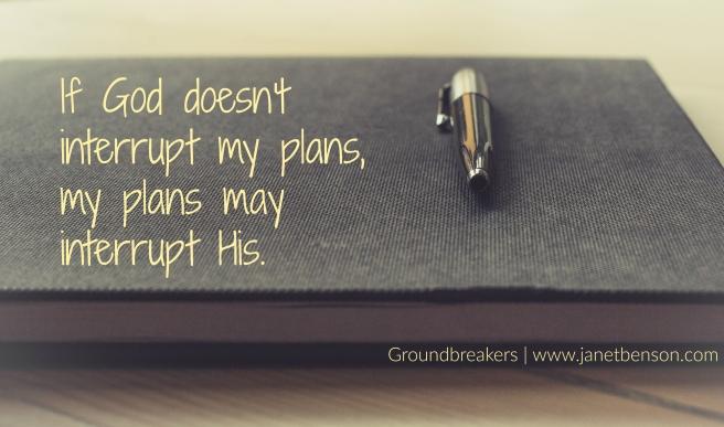 God interrupt plans